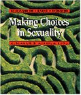 Making Choices in Sexuality (with InfoTrac): Research and Applications - Susan L. McCammon; David Knox; Caroline Schacht