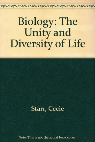 Biology: The Unity and Diversity of Life - Cecie Starr; Ralph Taggart
