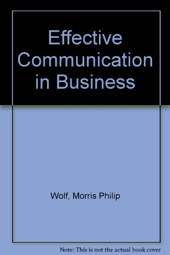 Effective Communication in Business - Morris Philip Wolf; Robert R. Aurner