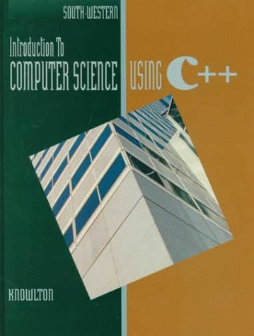Introduction to Computer Science Using C++, 2nd Edition - Todd Knowlton