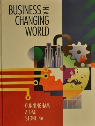 Business in a Changing World - William H. Cunningham; Ramon J. Aldag; Mary S. Stone