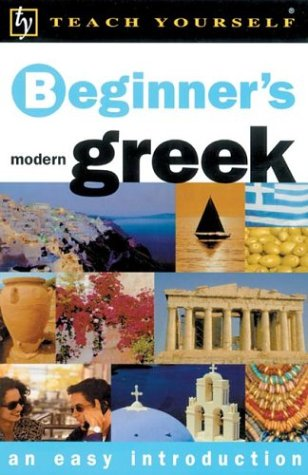 Teach Yourself Beginner's Greek (Teach Yourself Beginner's: An Easy Introduction) - Aristarhos Matsukas