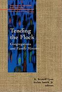 Tending the Flock: Congregations and Family Minstry