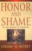 Honor and Shame in the Gospel of Matthew