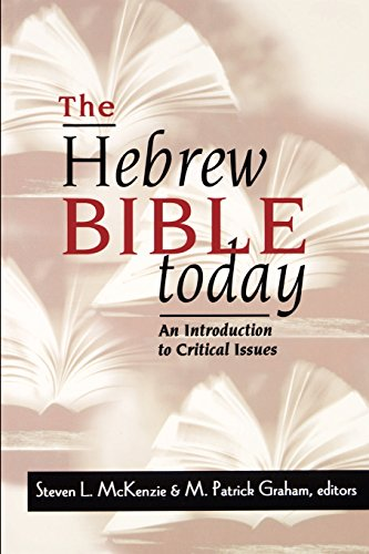 The Hebrew Bible Today: An Introduction to Critical Issues - Steven L. McKenzie; M. Patrick Graham