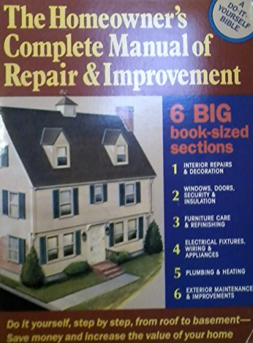 The Homeowner's Complete Manual of Repair and Improvement - Bragdon, Allen D.