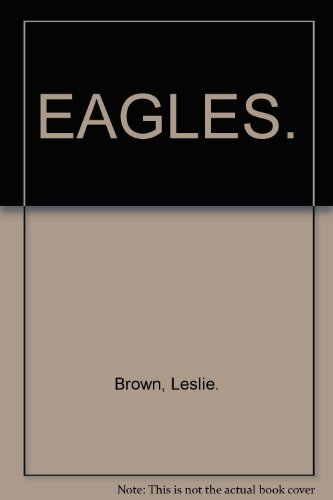 Eagles (The World of animals) - Brown, Leslie