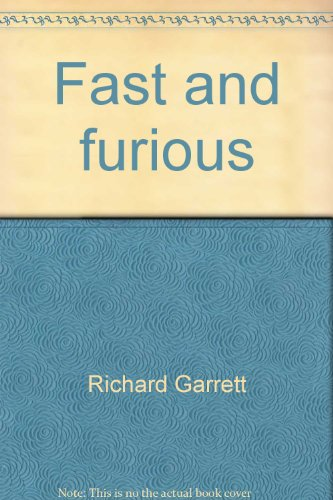 Fast and furious;: The story of the World Championship of Drivers - Richard Garrett