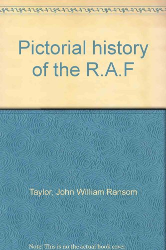Pictorial History of the R.A.F - Phillip J. R. Moyes; John William Ransom Taylor