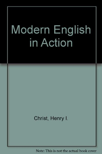 Modern English in Action - Henry I. Christ