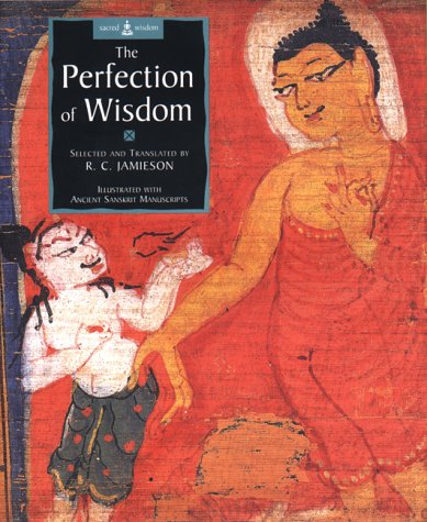 The Perfection of Wisdom, Illustrated with Ancient Sanskrit Manuscripts - R. C. Jamieson