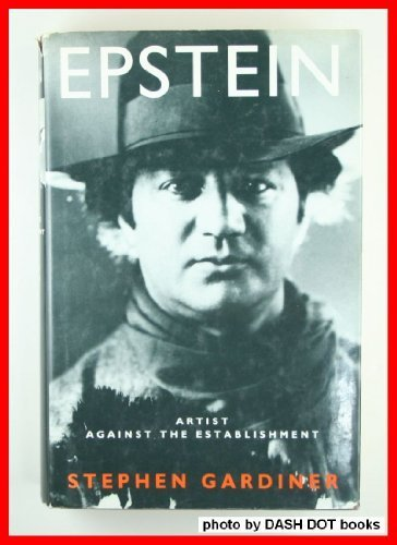 Epstein: Artist Against the Establishment - Stephen Gardiner