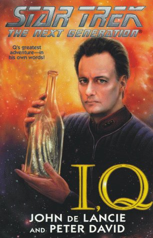 I, Q (Star Trek The Next Generation) - Peter David, John de Lancie
