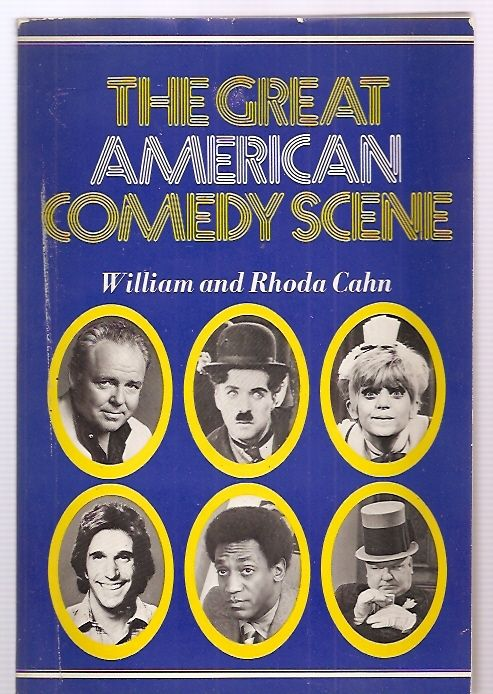THE GREAT AMERICAN COMEDY SCENE [a new version of THE LAUGH-MAKERS: A PICTORIAL HISTORY OF AMERICAN COMEDIANS] - Cahn, William and Rhoda Cahn [cover design by Philip Jaget]