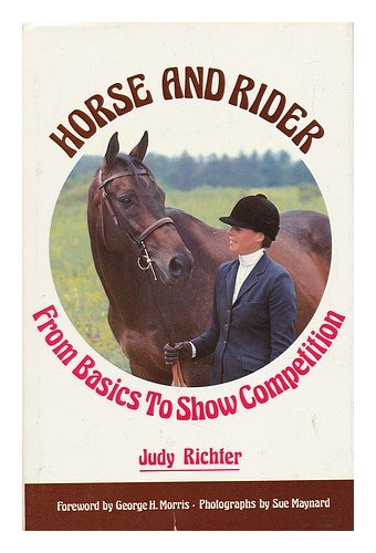 Horse  &  rider: From basics to show competition - Judy Richter