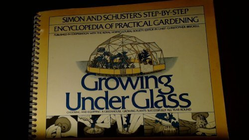 The Step-by-Step Guide to Growing Under Glass - Kenneth A. Beckett