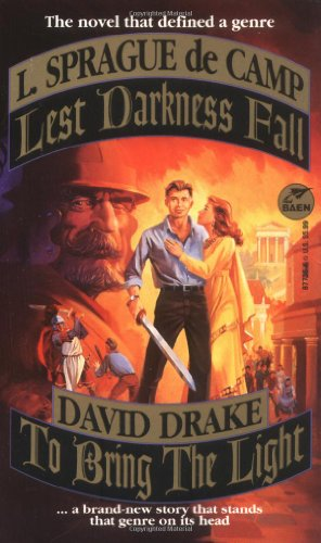 Lest Darkness Fall  &  To Bring the Light - David Drake; L. Sprague de Camp