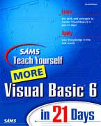 Teach Yourself More Visual Basic 6 in 21 Days