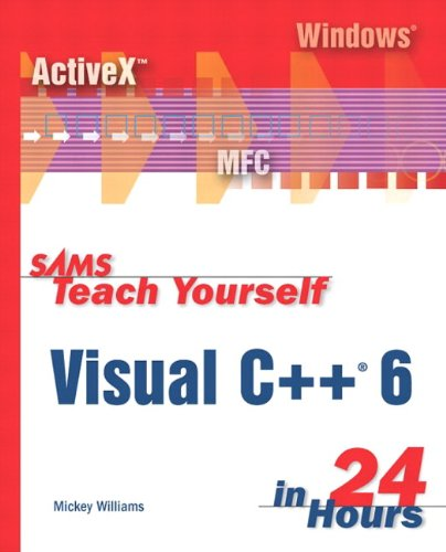 Sams Teach Yourself Visual C++ 6 in 24 Hours - Mickey Williams