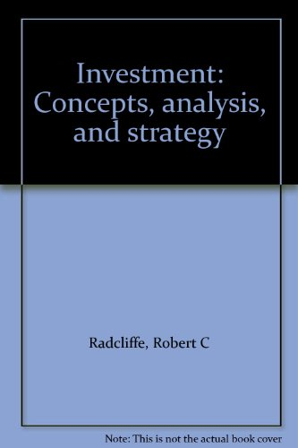 Investment : Concepts, Analysis, and Strategy - Robert C. Radcliffe