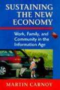 Sustaining the New Economy: Work, Family, and Community in the Information Age