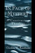 In Face of Mystery: A Constructive Theology