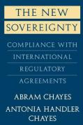 The New Sovereignty: Compliance with International Regulatory Agreements