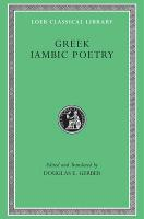 Greek Iambic Poetry: From the Seventh to Fifth Centuries BC