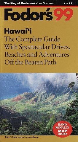 Hawaii '99: The Complete Guide with Spectacular Drives, Beaches and Adventures Off the Beate n Path (Fodor's Gold Guides) - Fodor's