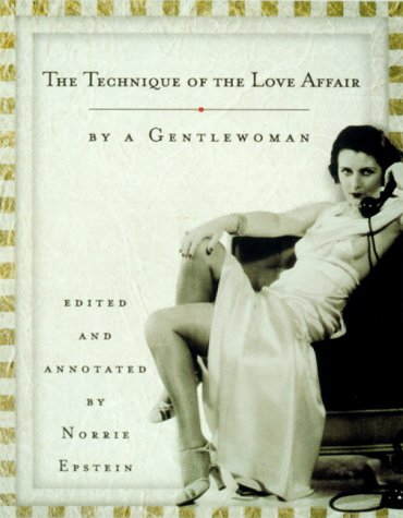 The Technique of the Love Affair by a Gentlewoman - Doris Langley Moore