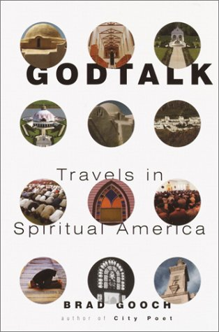 Godtalk: Travels in Spiritual America - Brad Gooch
