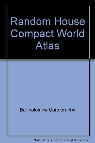 Random House Compact World Atlas - Bartholomew, John, and Son Staff
