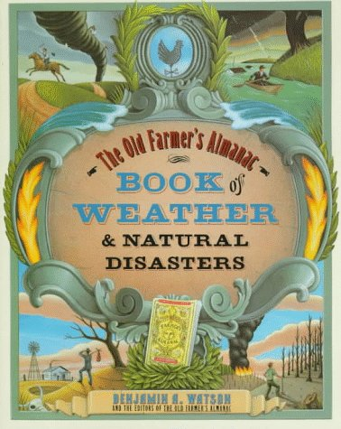 The Old Farmer's Almanac Book of Weather and: Natural Disasters - Benjamin A. Watson