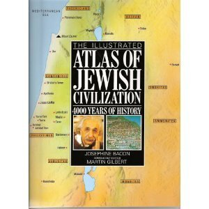 Illustrated Atlas of Jewish Civilization: 4000 Years of History - Martin (Consultant E Josephine; Gilbert