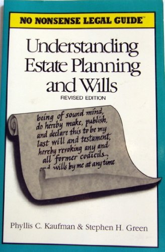 Understanding Estate Planning and Wills - Phyllis C. Kaufman; Stephen H. Green