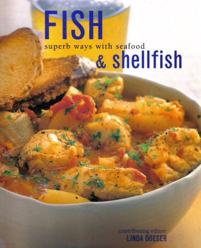 Fish and Shellfish Superb Ways With Seafood - Linda Doeser