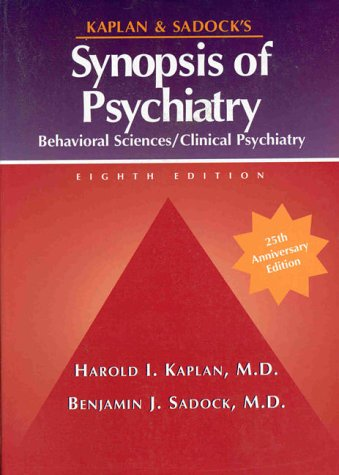 Kaplan and Sadock's Synopsis of Psychiatry: Behavioral Sciences, Clinical Psychiatry - Benjamin J. Sadock