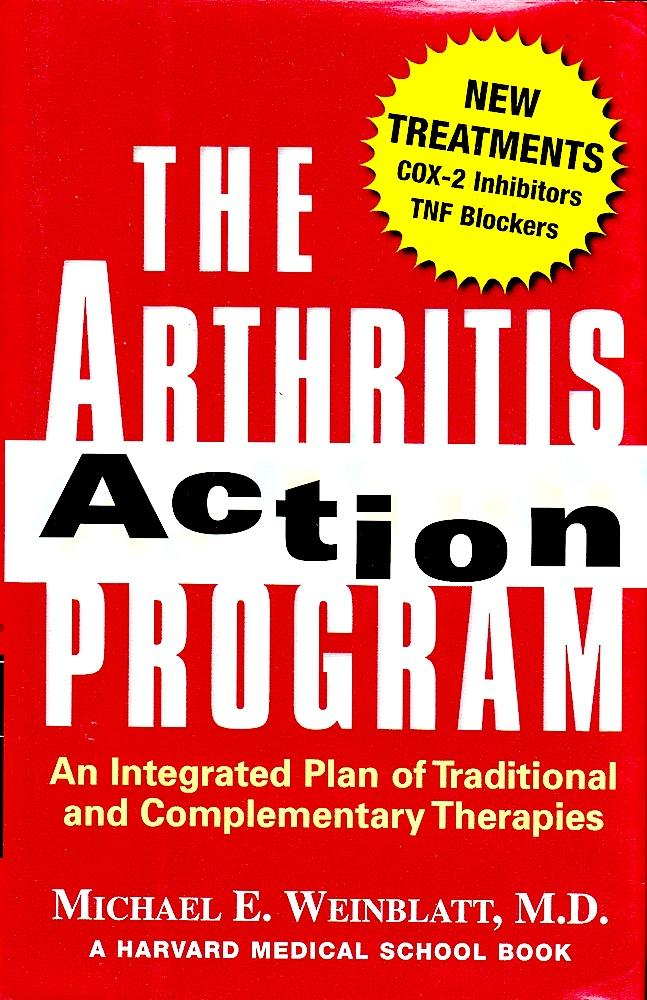 ARTHRITIS ACTION PROGRAM, The. An Integrated Plan of Traditional and Complementary Therapies. - Weinblatt, Michal E.
