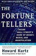 The Fortune Tellers: Inside Wall Street's Game of Money, Media, and Manipulation