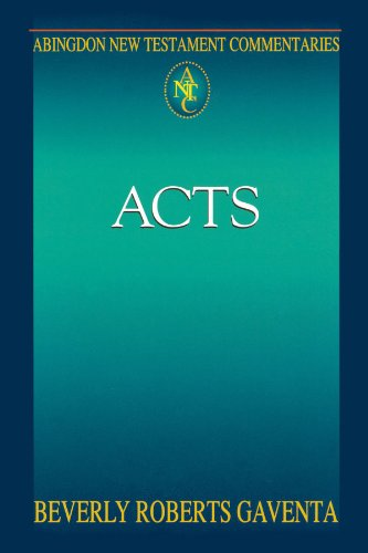 Abingdon New Testament Commentaries: Acts - Beverly R. Gaventa