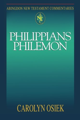 Abingdon New Testament Commentaries: Philippians  &  Philemon - Carolyn Osiek