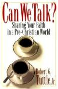 Can We Talk?: Sharing Your Faith in a Pre-Christian World