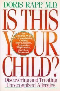 Is This Your Child?: Discovering and Treating Unrecognized Allergies - Doris J. Rapp