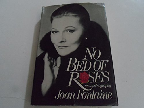 No Bed of Roses / by Joan Fontaine - Fontaine, Joan (1917-)