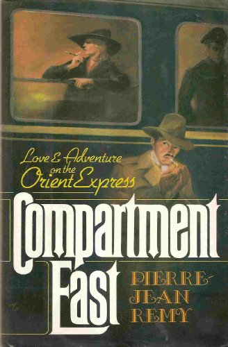 Compartment east: Love and adventure on the Orient Express - Rémy, Pierre-Jean