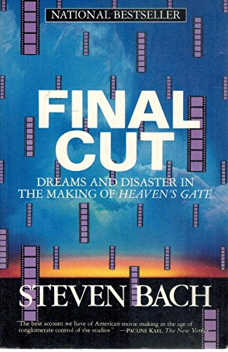 Final Cut: Dreams and Disaster in the Making of Heaven's Gate - Steven Bach