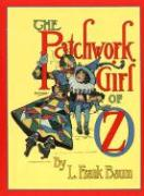The Patchwork Girl of Oz the Patchwork Girl of Oz
