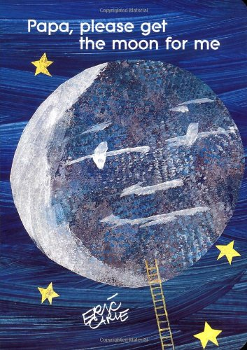 Papa, Please Get the Moon for Me (The World of Eric Carle) - Carle, Eric