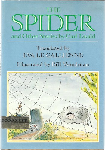 The Spider, and Other Stories - Carl Ewald; Eva Le Gallienne; Bill Woodman