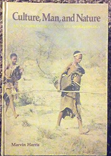 Culture, Man, and Nature : An Introduction to General Anthropology - Marvin Harris